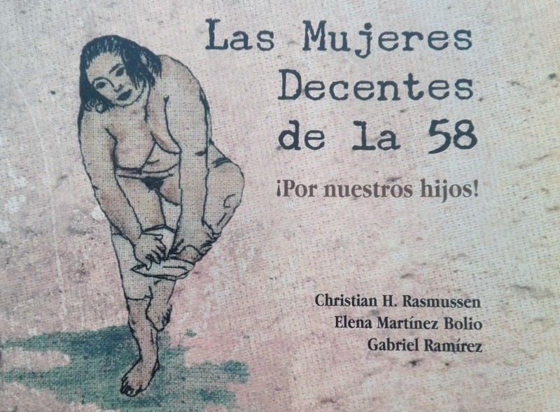 Las mujeres decentes de la 58, de Christian H. Rasmussen, Elena Martínez Bolio y Gabriel Ramírez.Sedeculta