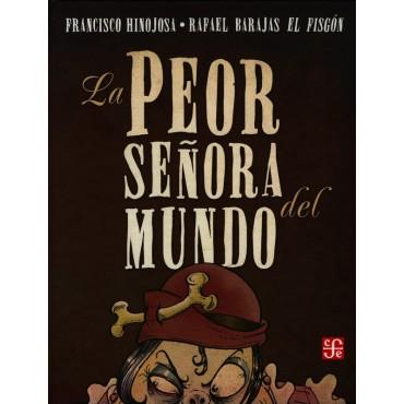 """La peor señora del mundo, de Francisco Hinojosa, Rafael Barajas """"El fisgón"""". Fondo de CulturaEconómica."""